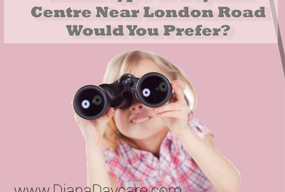 Which Type Of Daycare Centre Near London, Bristol Road Would You Prefer?