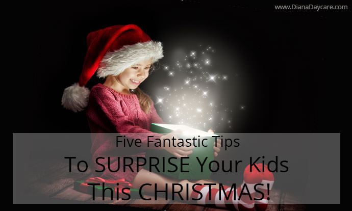 Five Fantastic Tips To Surprise Your Kids This Christmas!