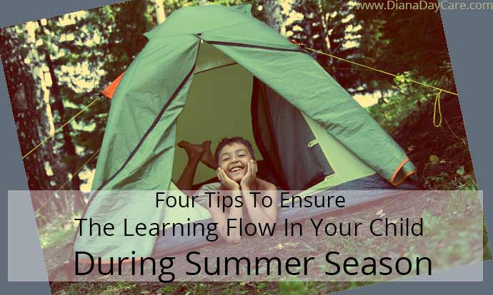 Four Tips To Ensure The Learning Flow In Your Child During Summer Season